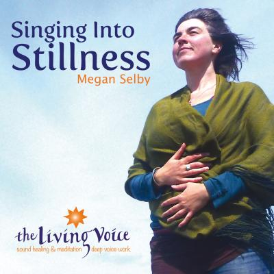 Singing Into Stillness (CD or MP3)